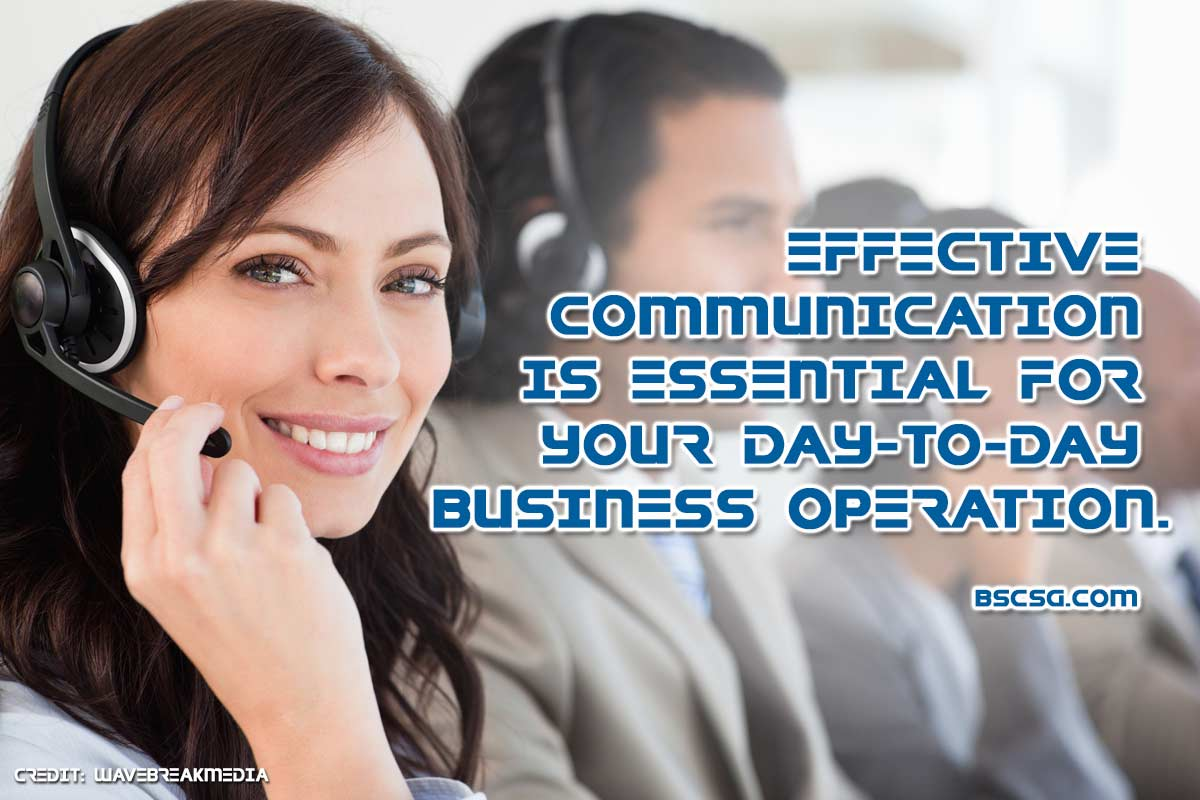 Effective communication is essential for your day-to-day business