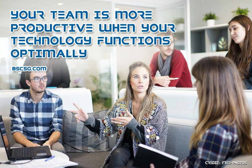 Your team is more productive when your technology functions optimally