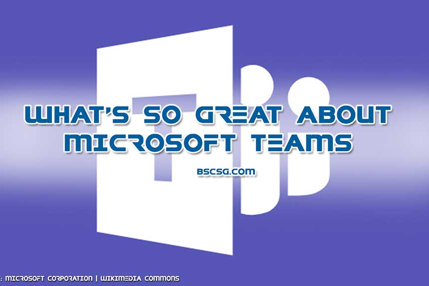 What's So Great About Microsoft Teams