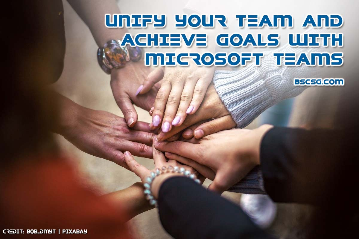 Unify your team and achieve goals with Microsoft Teams