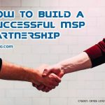 How to Build a Successful MSP Partnership
