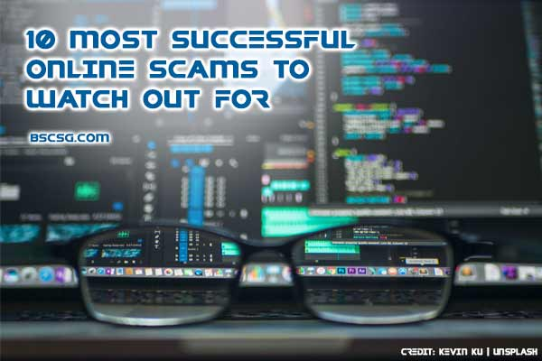 10 Most Successful Online Scams to Watch out For