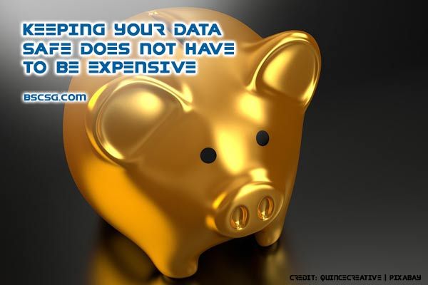 Keeping your data safe does not have to be expensive