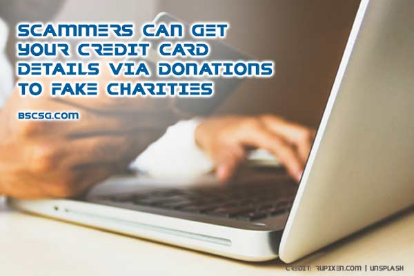 Scammers can get your credit card details via donations to fake charities